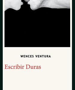 Escribir Duras. Vences Ventura