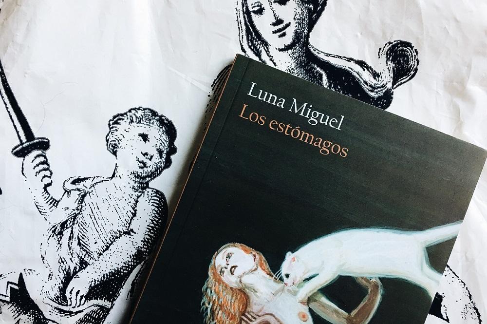 Los estómagos, de Luna Miguel.