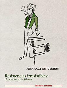 Resistencias Irresistibles. Josep Ignasi Benito Climent