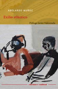 Exilio atlántico. Abelardo Muñoz